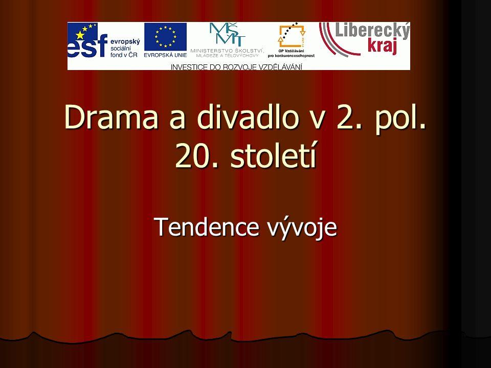 Drama a divadlo v 2. pol. 20. století