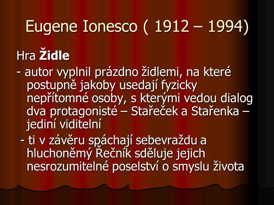 Eugene Ionesco ( 1912 – 1994) Hra Židle