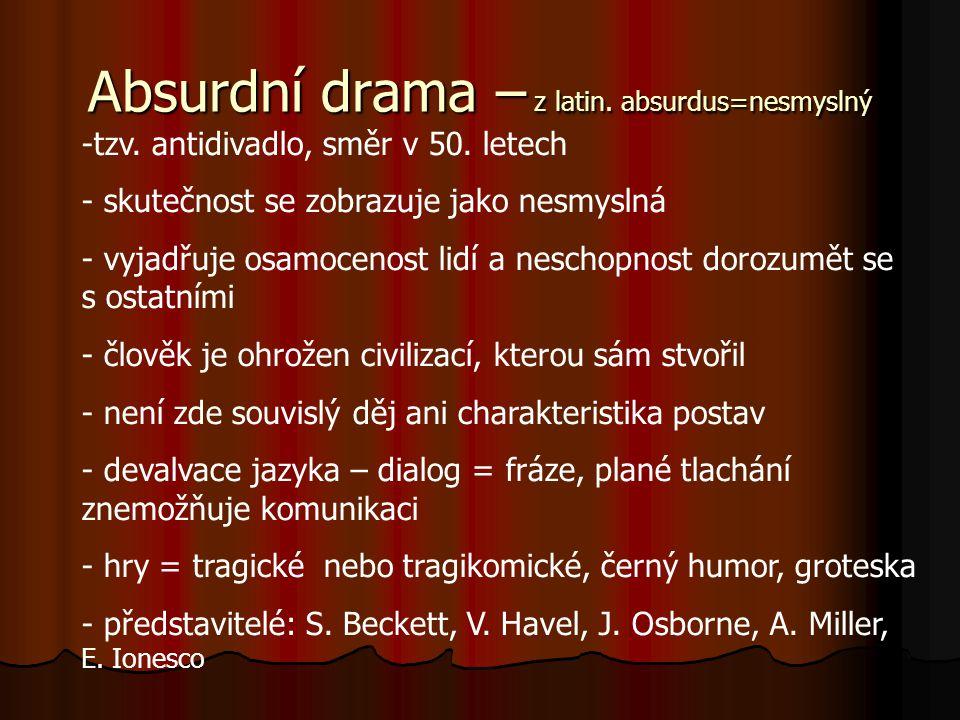 Absurdní drama – z latin. absurdus=nesmyslný