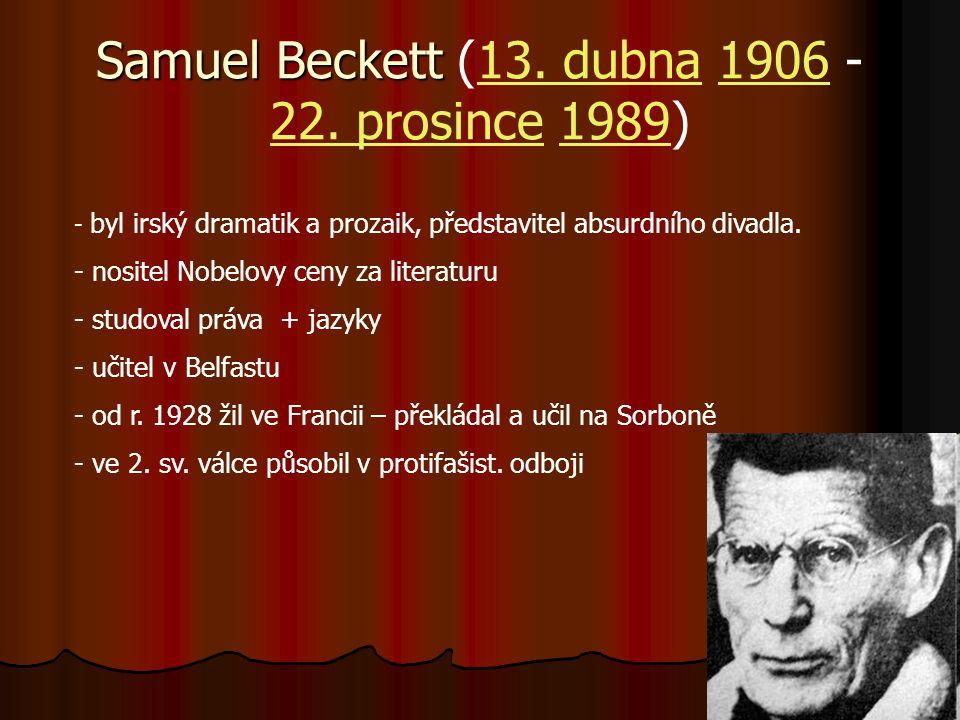 Samuel Beckett (13. dubna 1906 - 22. prosince 1989)
