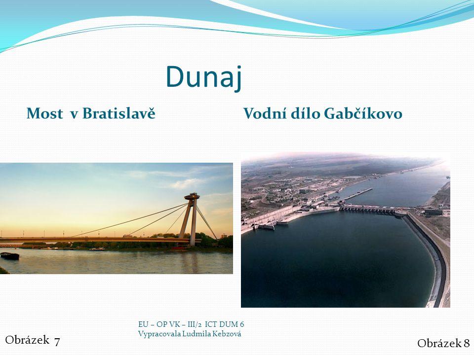 Dunaj Most v Bratislavě Vodní dílo Gabčíkovo Obrázek 7 Obrázek 8