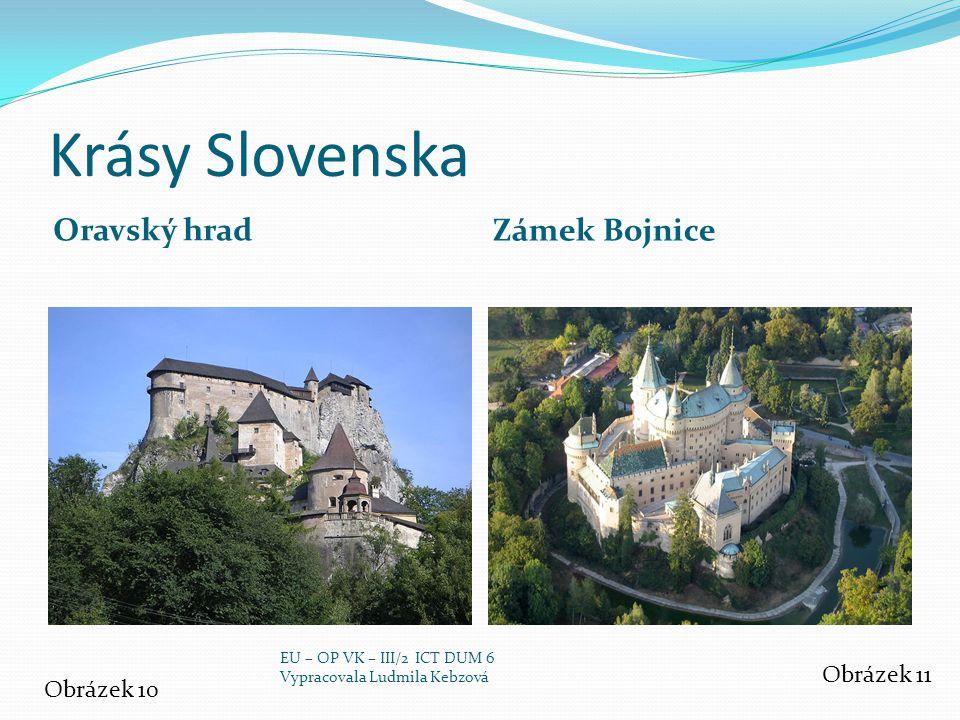 Krásy Slovenska Oravský hrad Zámek Bojnice Obrázek 11 Obrázek 10