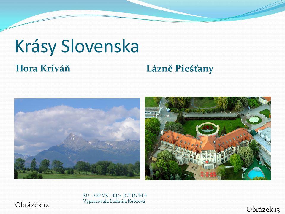 Krásy Slovenska Hora Kriváň Lázně Piešťany Obrázek 12 Obrázek 13