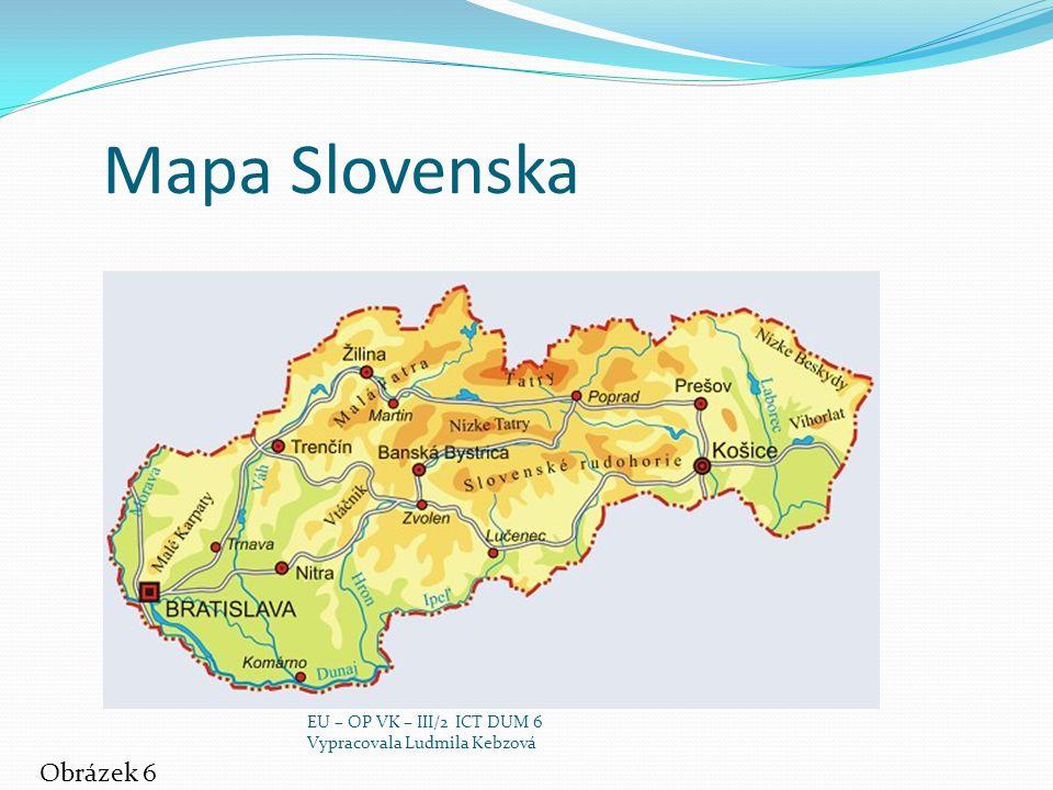 Mapa Slovenska Obrázek 6 EU – OP VK – III/2 ICT DUM 6