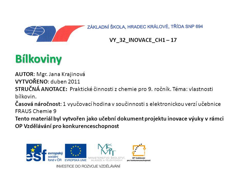 Bílkoviny VY_32_INOVACE_CH1 – 17 AUTOR: Mgr. Jana Krajinová