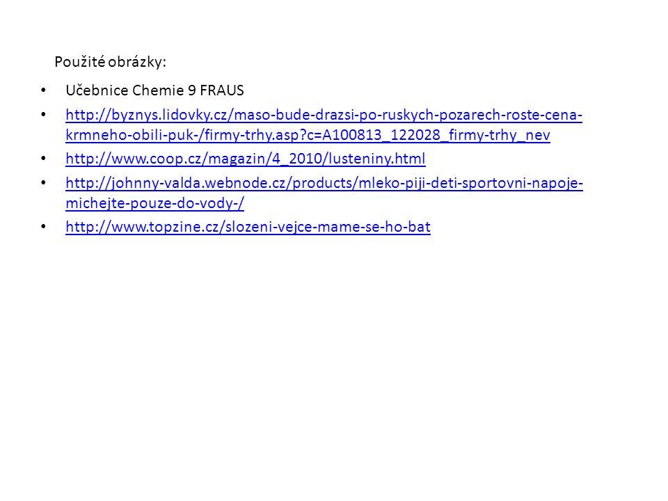 Použité obrázky: Učebnice Chemie 9 FRAUS.