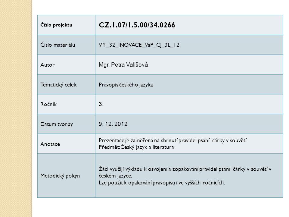 CZ.1.07/1.5.00/34.0266 Číslo materiálu VY_32_INOVACE_VaP_CJ_3L_12