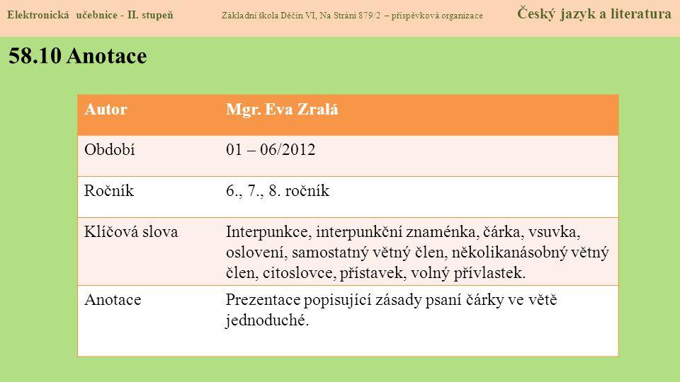 58.10 Anotace Autor Mgr. Eva Zralá Období 01 – 06/2012 Ročník
