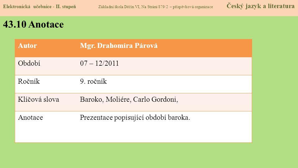 43.10 Anotace Autor Mgr. Drahomíra Párová Období 07 – 12/2011 Ročník