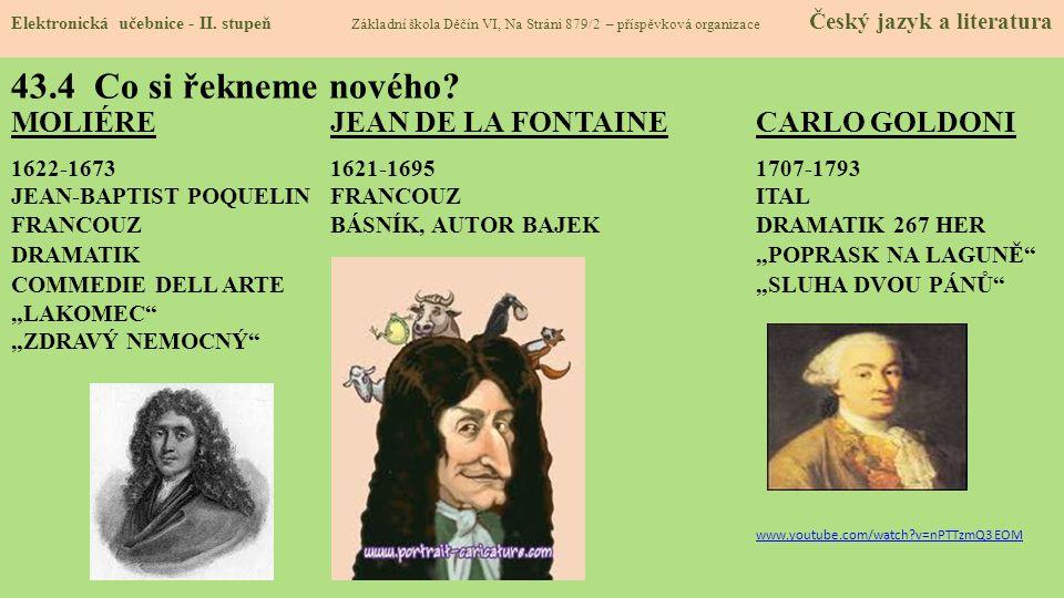 43.4 Co si řekneme nového MOLIÉRE JEAN DE LA FONTAINE CARLO GOLDONI