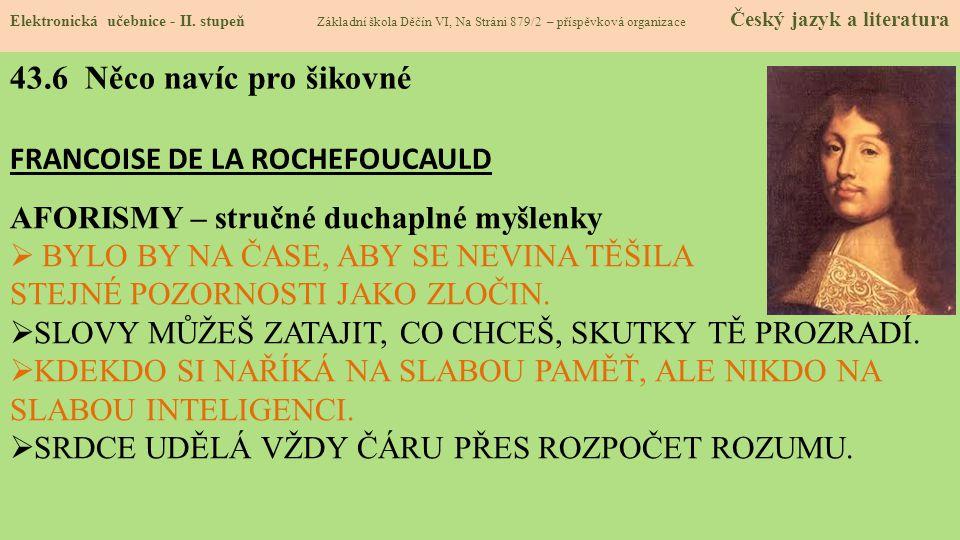 43.6 Něco navíc pro šikovné FRANCOISE DE LA ROCHEFOUCAULD