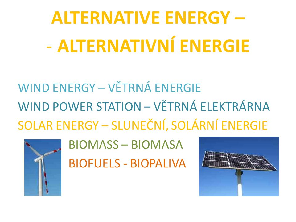ALTERNATIVE ENERGY – ALTERNATIVNÍ ENERGIE