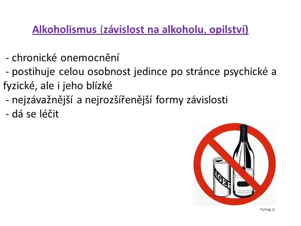 Alkoholismus (závislost na alkoholu, opilství) - chronické onemocnění