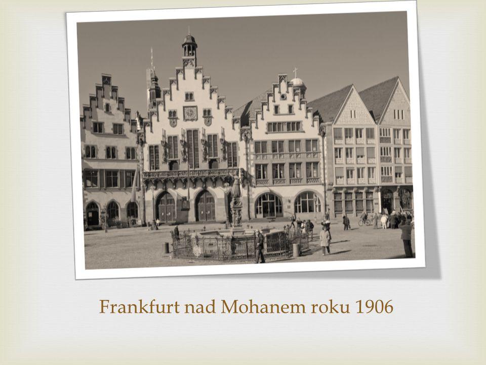 Frankfurt nad Mohanem roku 1906