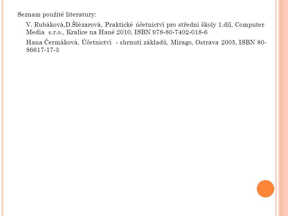 Seznam použité literatury: V. Rubáková,D