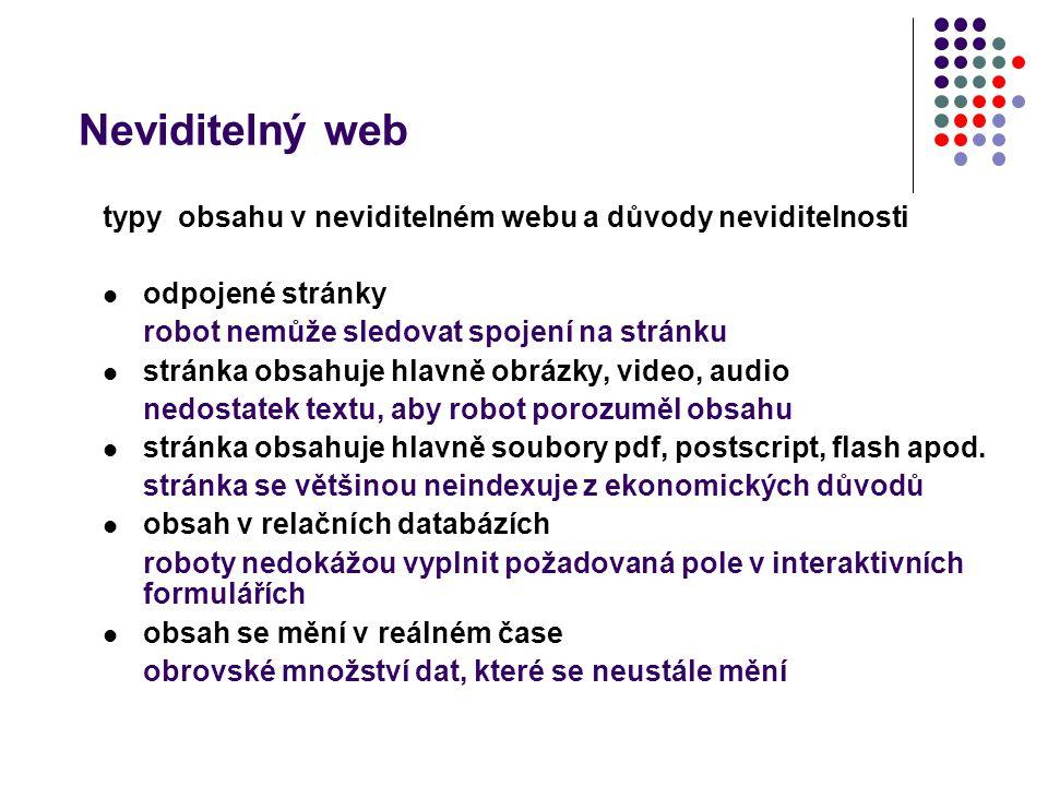 Neviditelný web Možnosti vyhledávacích strojů se stále zdokonalují