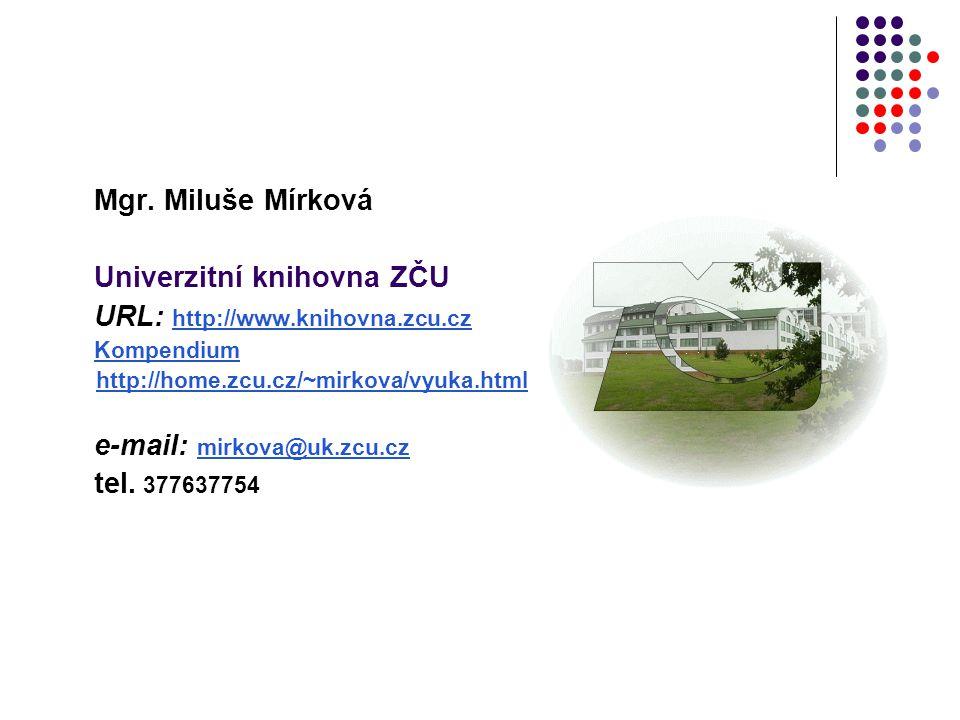 Univerzitní knihovna ZČU URL: http://www.knihovna.zcu.cz