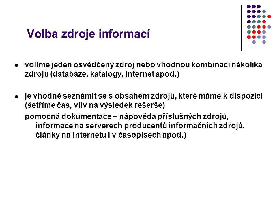 Volba zdroje informací