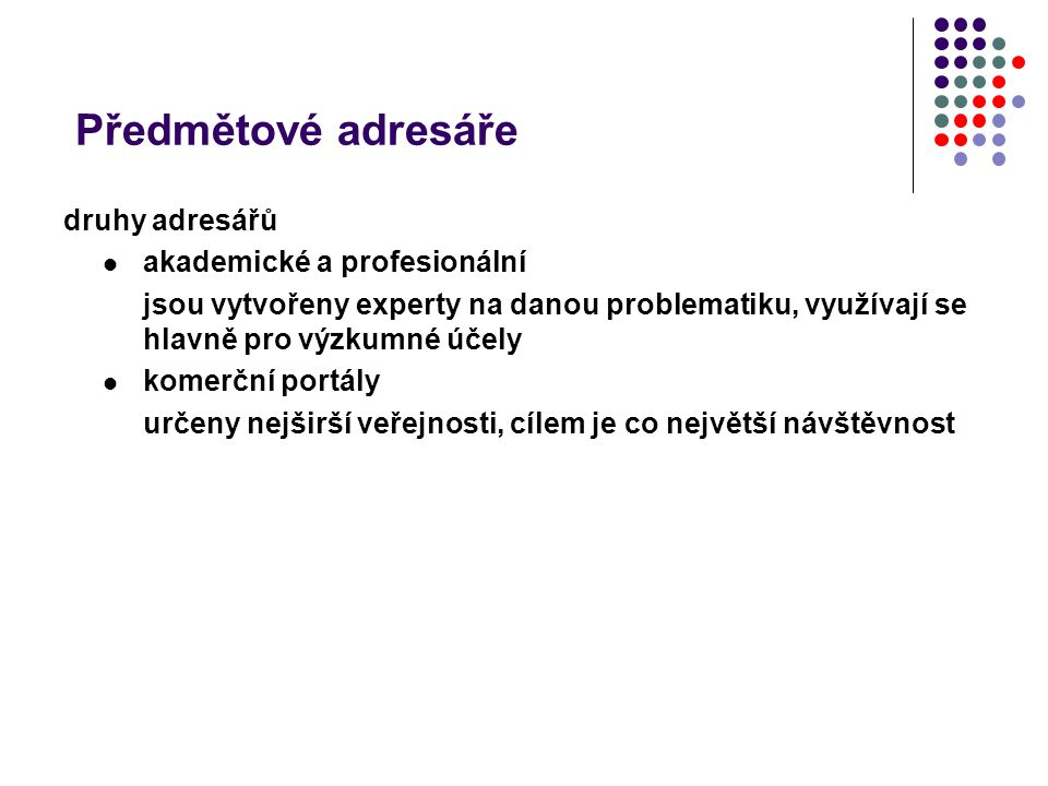 Předmětové adresáře druhy adresářů akademické a profesionální