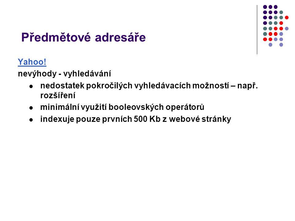 Předmětové adresáře Yahoo! nevýhody - vyhledávání