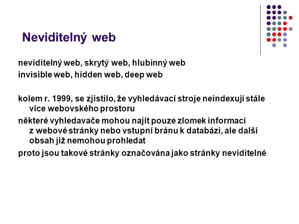 Neviditelný web neviditelný web, skrytý web, hlubinný web