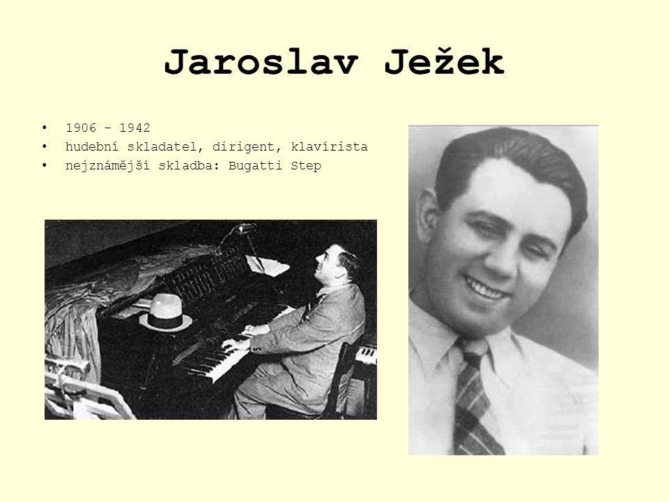Jaroslav Ježek 1906 – 1942 hudební skladatel, dirigent, klavírista