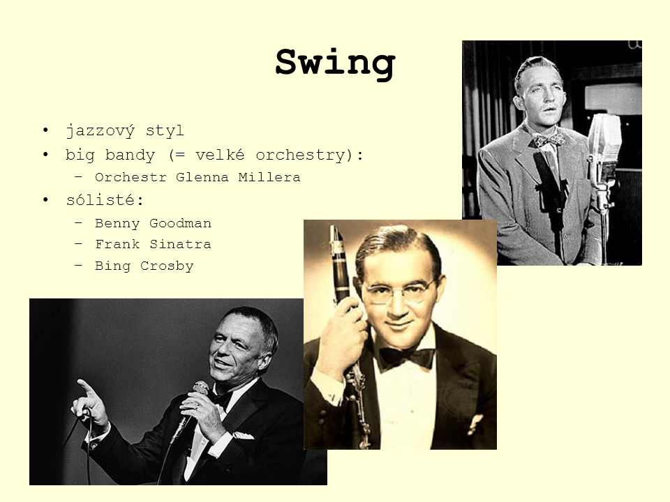 Swing jazzový styl big bandy (= velké orchestry): sólisté: