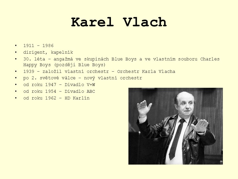 Karel Vlach 1911 – 1986 dirigent, kapelník