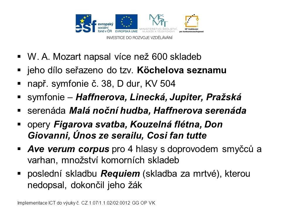 W. A. Mozart napsal více než 600 skladeb