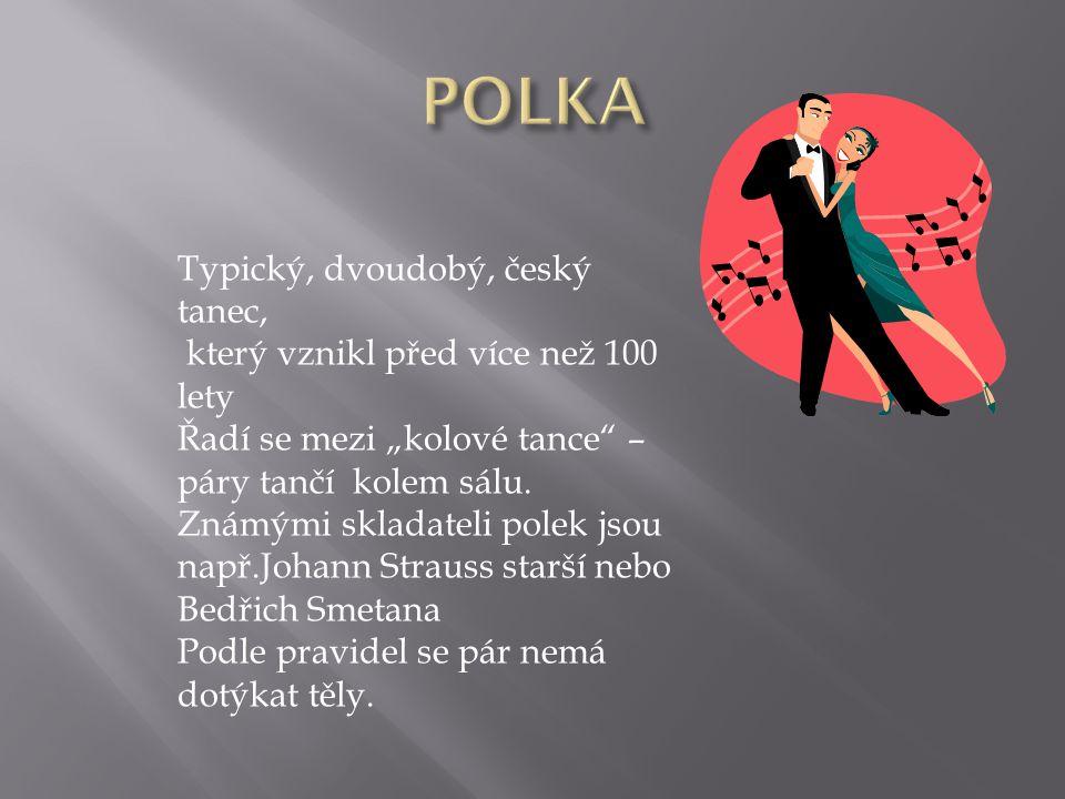 POLKA Typický, dvoudobý, český tanec,