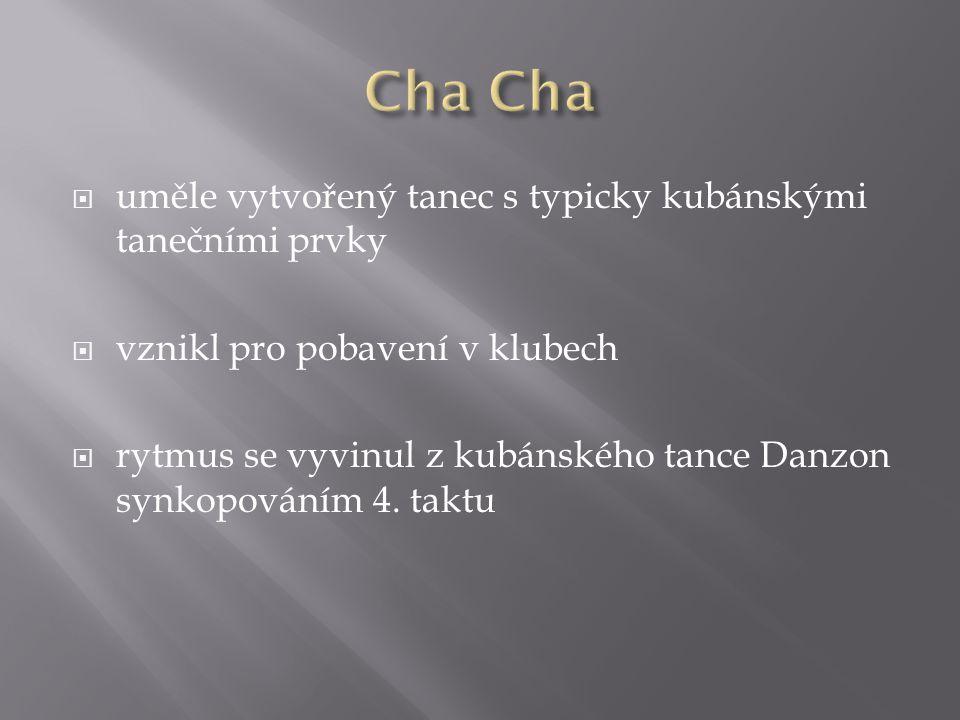 Cha Cha uměle vytvořený tanec s typicky kubánskými tanečními prvky