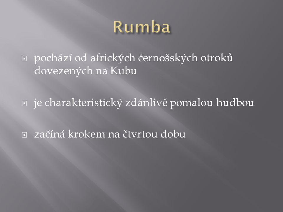 Rumba pochází od afrických černošských otroků dovezených na Kubu