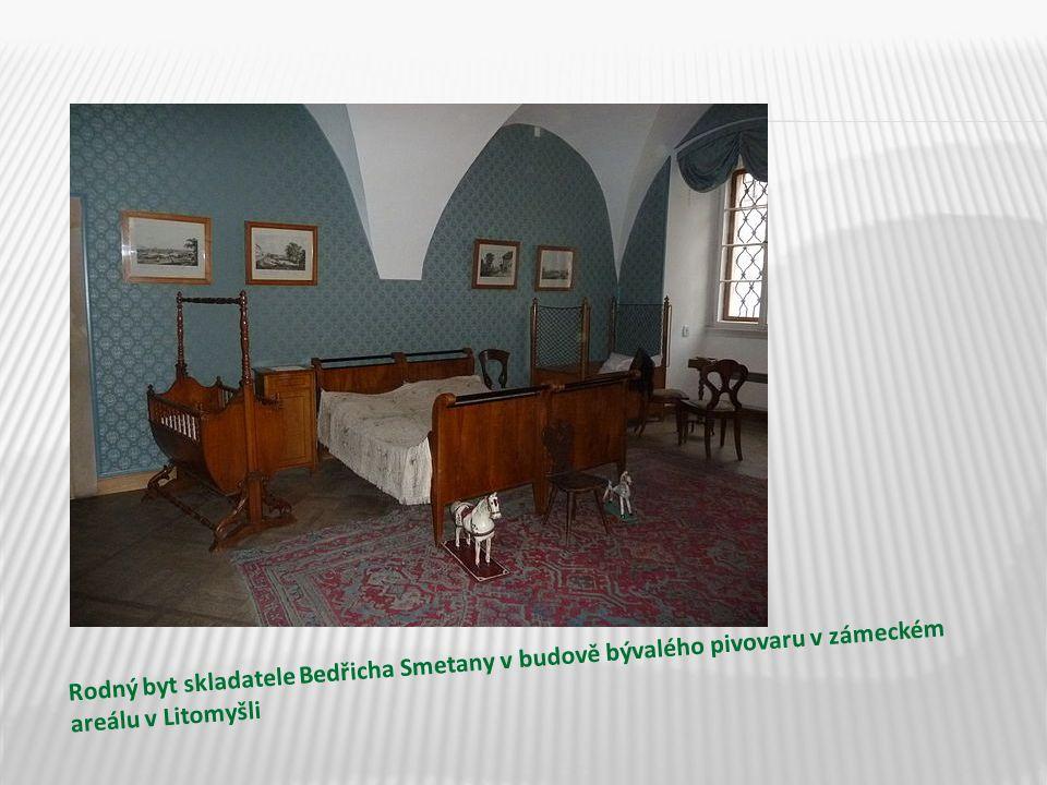 Rodný byt skladatele Bedřicha Smetany v budově bývalého pivovaru v zámeckém areálu v Litomyšli