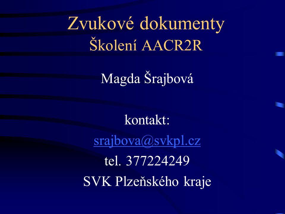 Zvukové dokumenty Školení AACR2R