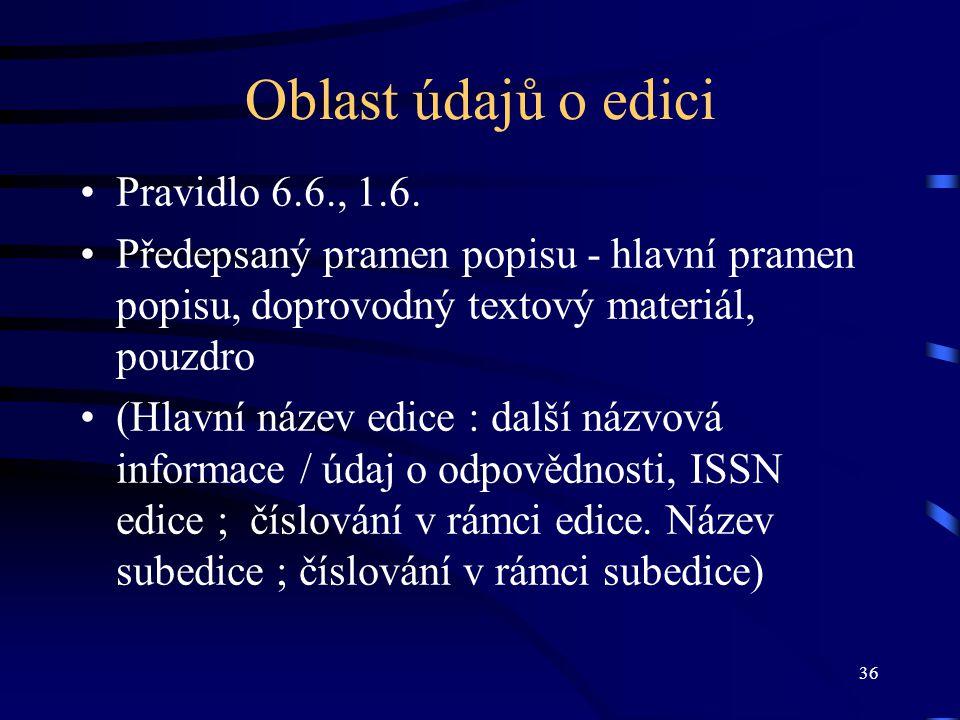Oblast údajů o edici Pravidlo 6.6., 1.6.