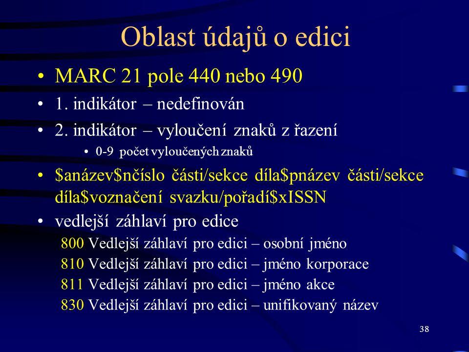 Oblast údajů o edici MARC 21 pole 440 nebo 490