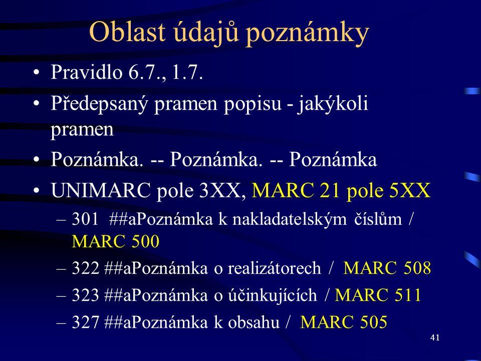 Oblast údajů poznámky Pravidlo 6.7., 1.7.
