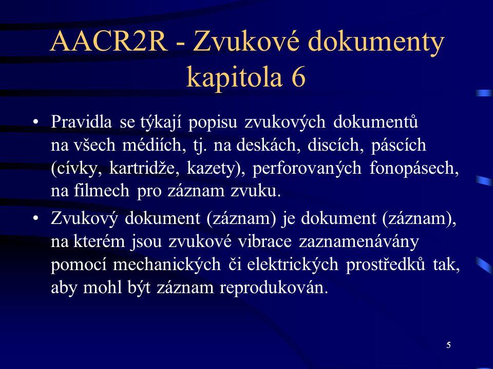 AACR2R - Zvukové dokumenty kapitola 6