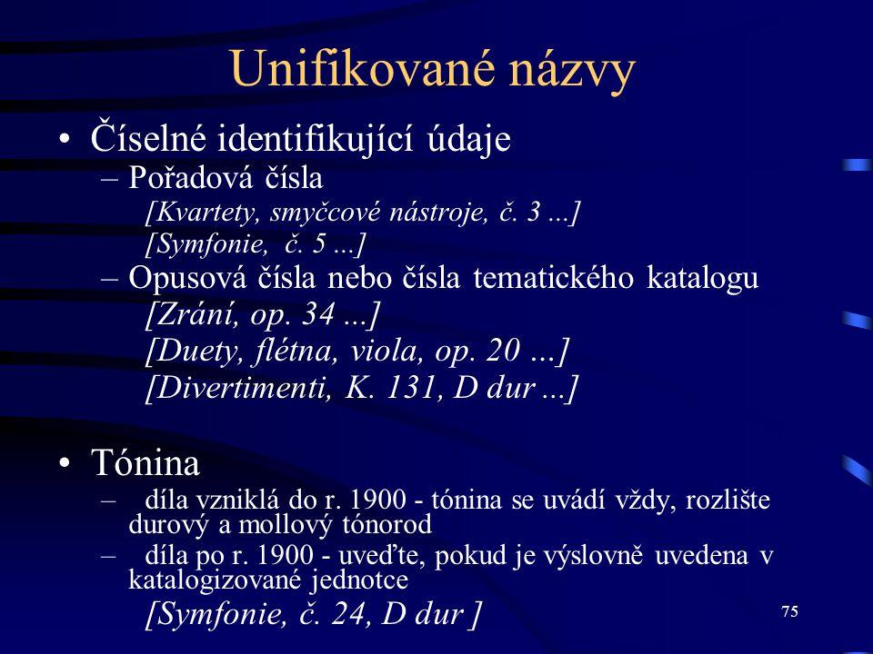 Unifikované názvy Číselné identifikující údaje Tónina Pořadová čísla