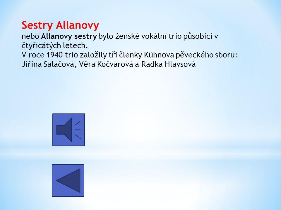 Sestry Allanovy nebo Allanovy sestry bylo ženské vokální trio působící v čtyřicátých letech.