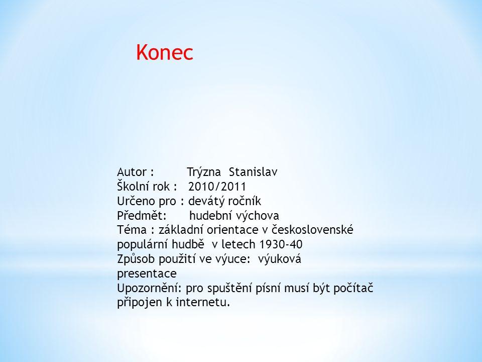 Konec Autor : Trýzna Stanislav Školní rok : 2010/2011