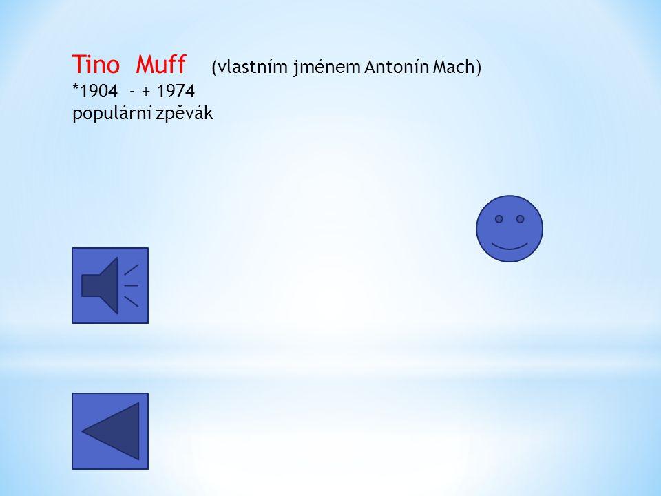 Tino Muff (vlastním jménem Antonín Mach)