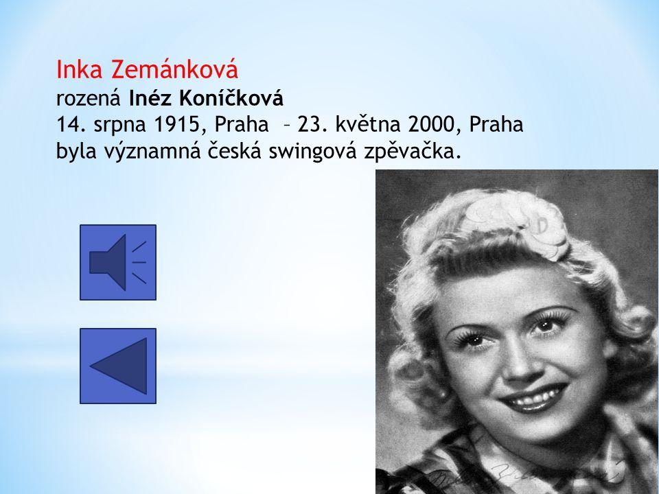 Inka Zemánková rozená Inéz Koníčková 14. srpna 1915, Praha – 23