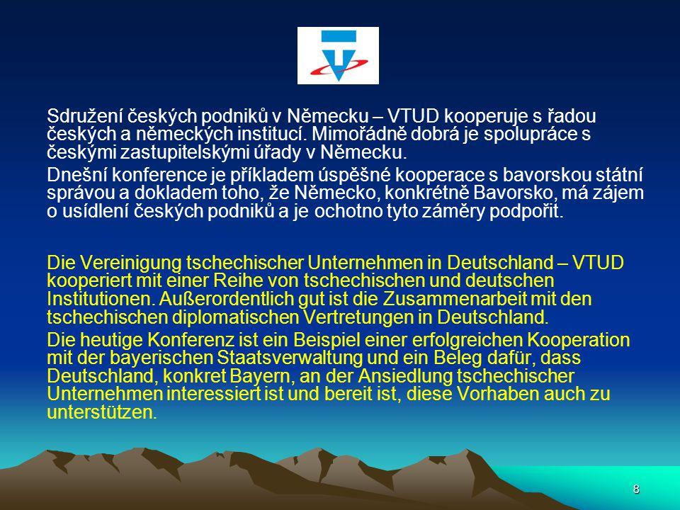 Sdružení českých podniků v Německu – VTUD kooperuje s řadou českých a německých institucí. Mimořádně dobrá je spolupráce s českými zastupitelskými úřady v Německu.