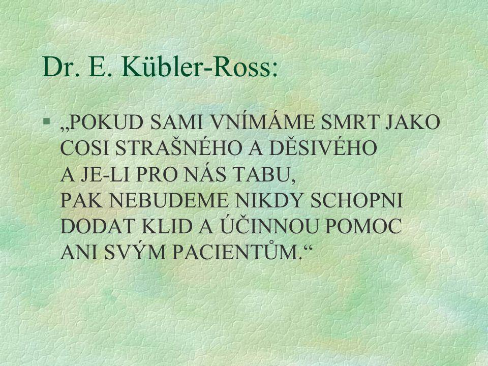Dr. E. Kübler-Ross: