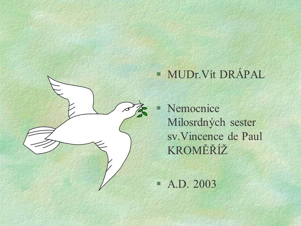 MUDr.Vít DRÁPAL Nemocnice Milosrdných sester sv.Vincence de Paul KROMĚŘÍŽ A.D. 2003