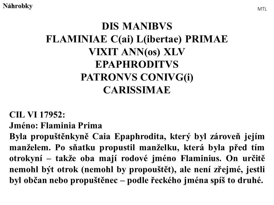 FLAMINIAE C(ai) L(ibertae) PRIMAE