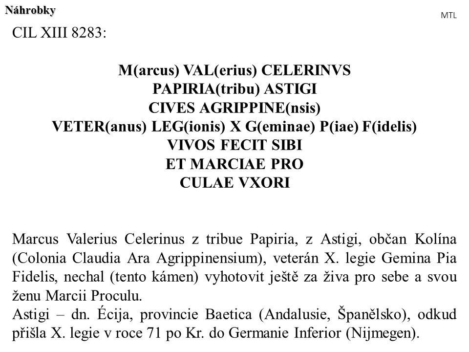 M(arcus) VAL(erius) CELERINVS PAPIRIA(tribu) ASTIGI