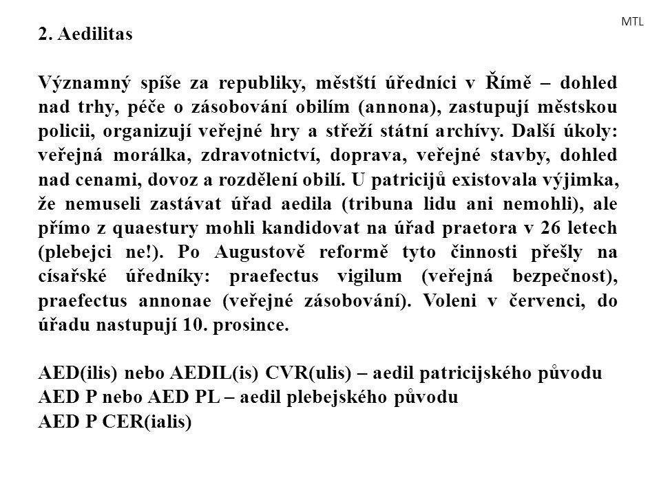AED(ilis) nebo AEDIL(is) CVR(ulis) – aedil patricijského původu