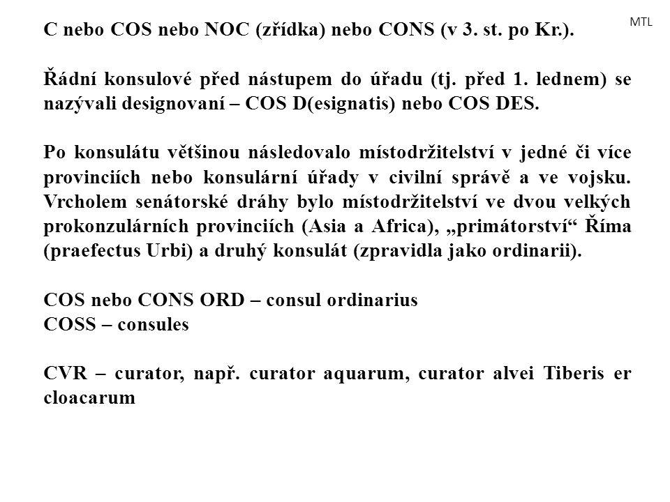 C nebo COS nebo NOC (zřídka) nebo CONS (v 3. st. po Kr.).